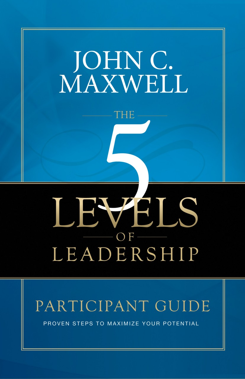John C. Maxwell- 5 Levels Of Leadership